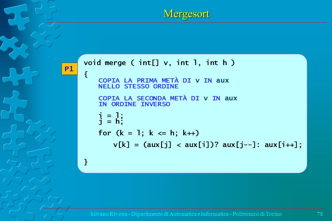Mergesort P1 void merge ( int[] v, int l, int h ) {